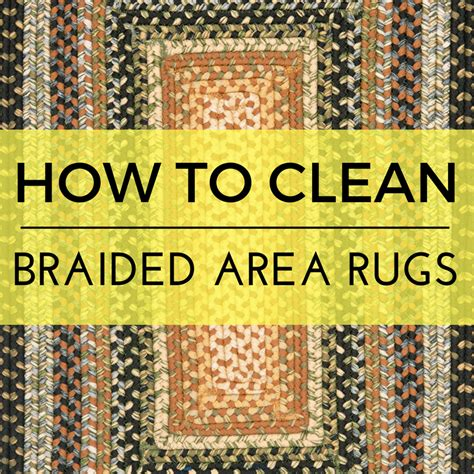 how to clean a braided rug the definitive guide to cleaning area rugs bold rugs
