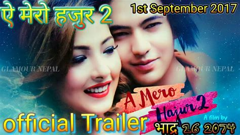 film 2017 nepali a mero hajur 2 new nepali movie official trailer 2017