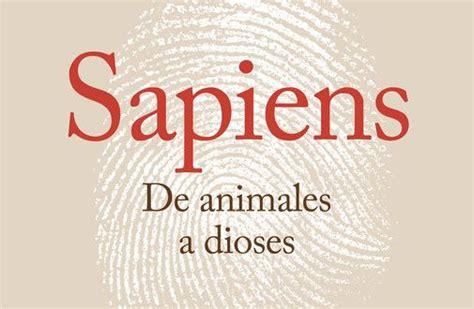 libro de animales a dioses descargar sapiens de animales a dioses pdf y epub al dia libros
