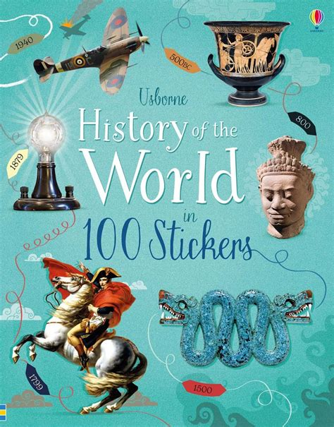 pictures of history books history of the world in 100 stickers at usborne children
