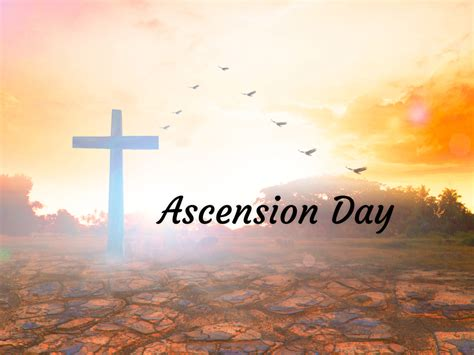 on day ascension day in 2017 2018 when where why how is