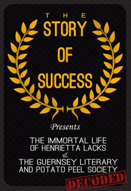 The Immortal Society the immortal of henrietta lacks the guernsey