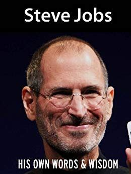 biography book about steve jobs amazon com steve jobs his own words and wisdom steve