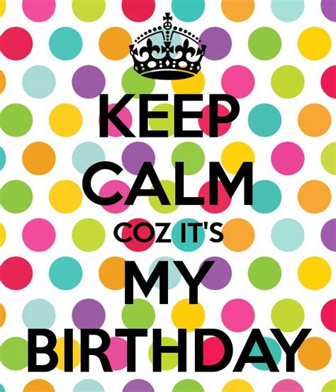 imagenes de keep calm it s my birthday month m 225 s de 1000 im 225 genes sobre frases en pinterest recuerda