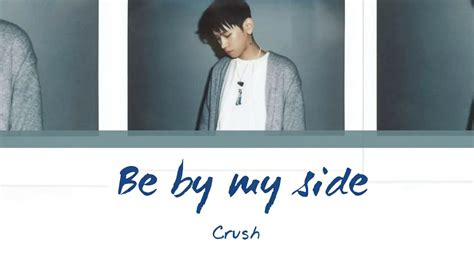 my lyrics http youtu be n4vu5yg63ta crush be by my side 내 편이 돼줘 lyrics han rom eng