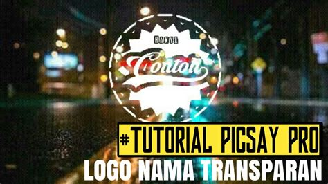 tutorial membuat desain baju picsay pro cara membuat logo nama transparan di picsay pro youtube