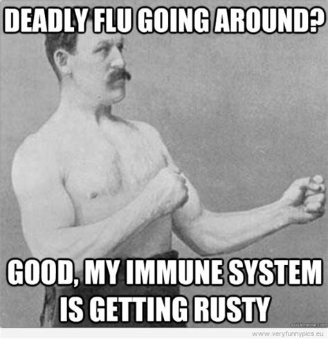 Manliest Man Meme - funny quotes about the flu quotesgram