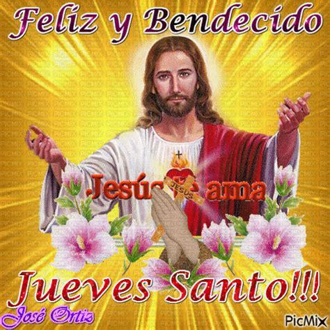 imagenes feliz jueves santo feliz y bendecido jueves santo picmix