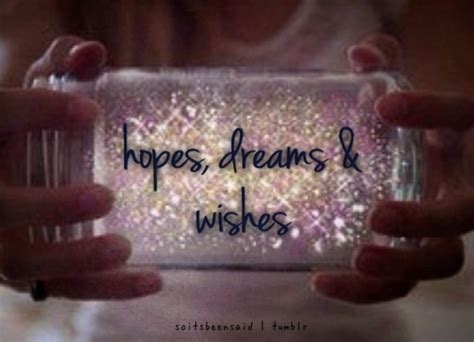 quote quotes quoted quotation quotations soitsbeensaidtumblr hopes dreams wishes   life