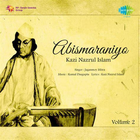 kazi nazrul islam biography in english chaitali chandini raate mp3 song download abismaraniyo