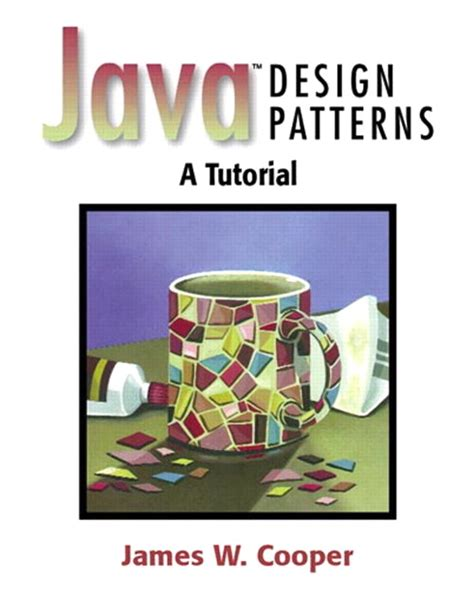 design pattern java tutorial java design patterns a tutorial informit
