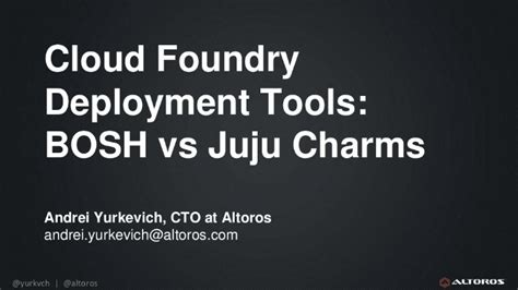 cloud foundry for developers deploy manage and orchestrate cloud applications with ease books deployment tools for cloud foundry bosh vs juju charms