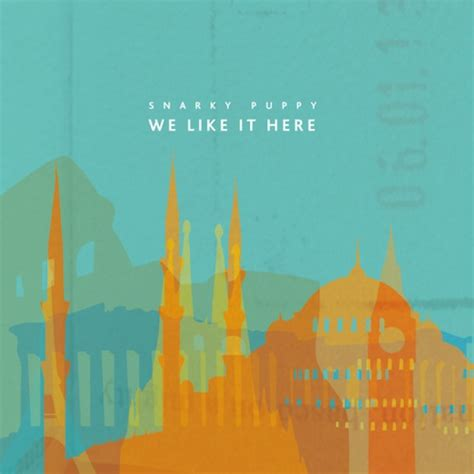 we like it here by snarky puppy snarky puppy we like it here funk o logy