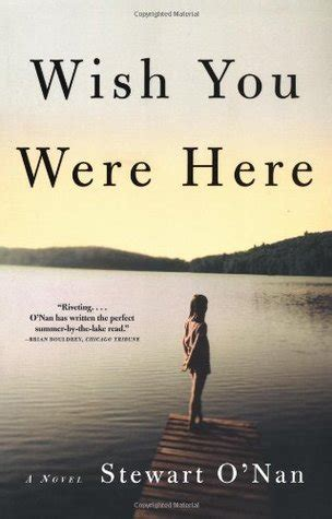wish you were here by wish you were here by stewart o nan reviews discussion