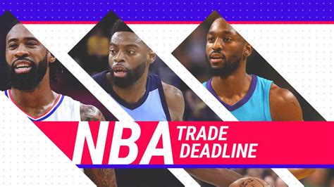 Mba Trade Deadline by Nba Trade Rumors News Updates Buzz On 2018 Trade