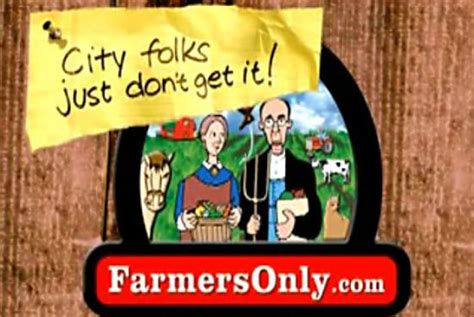 Farmers Only Meme - city folks just don t get the commercial but