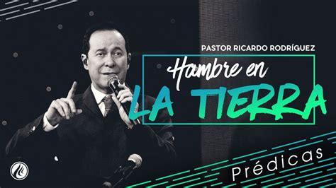predicas de ricardo rodriguez 2016 top 28 pastor ricardo rodriguez predicas y compensar