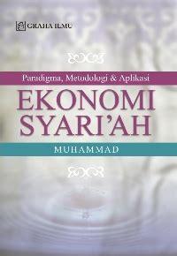 Paradigma Metodologi Aplikasi Ekonomi Syariah Paradigma Metodologi Aplikasi Ekonomi Syari Ah Muhammad