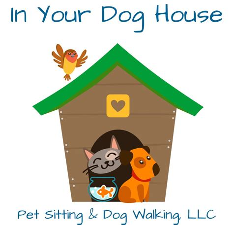 house dog sitting in your dog house pet sitting dog walking llc dog walkers 129 cedarcroft rd