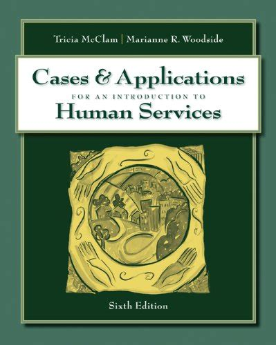 an introduction to human services books cases with applications for mcclam woodside s an