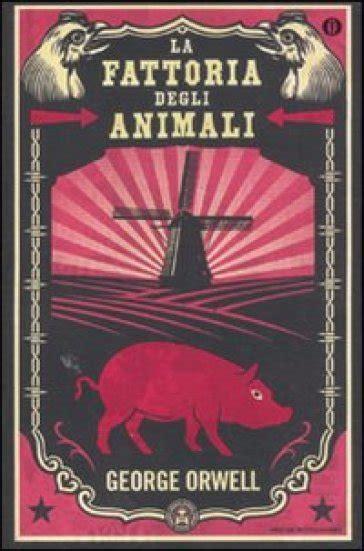 libro la fattoria degli animali la fattoria degli animali george orwell libro mondadori store