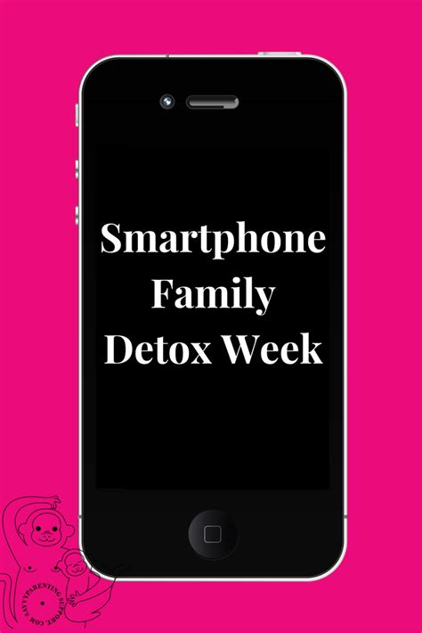 Smart Phone Detox by Smartphone Family Detox Week Savvy Parenting Support