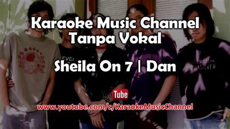 download mp3 free dan sheila on 7 download sheila on 7 dan karaoke tanpa vokal mp3 mp4