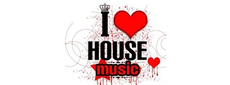 when was house music created i love house music facebook covers facebook covers myfbcovers