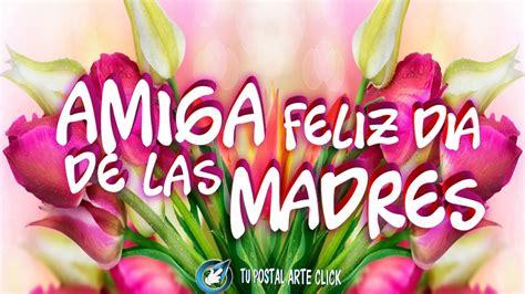 dia de la madre feliz dia de las madres amiga www pixshark images