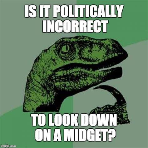 Politically Incorrect Memes - philosoraptor meme imgflip