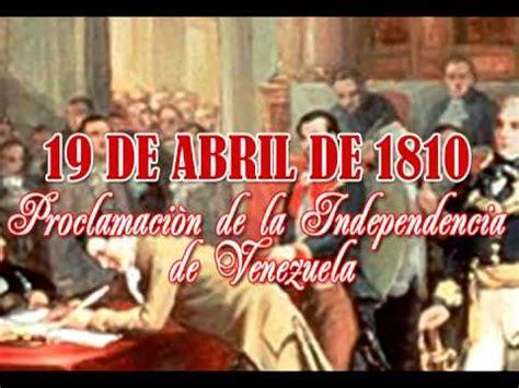 independencia de venezuela 19 de abril 1810 proclamaci 210 n de la independencia de