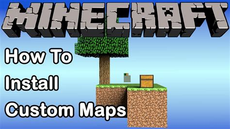 how to install custom maps in minecraft minecraft how to download and install custom maps 1 7