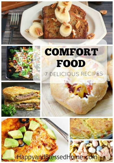 yummy comfort food recipes comfort food 7 delicious recipes