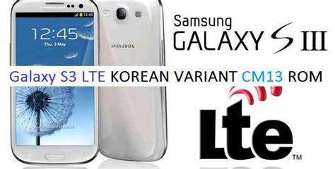 Samsung S3 Lte Korea Cm13 Galaxy S3 Lte Korea C1skt Cm13 Installation Guide