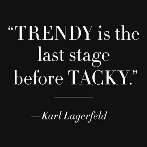 trendy fashion words trendy is the last stage before tacky picture quotes