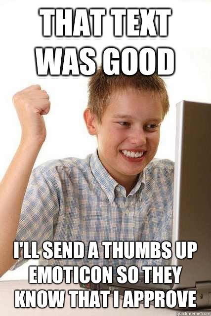 Thumbs Up Kid Meme - that text was good i ll send a thumbs up emoticon so they