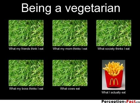 what does being a being a vegetarian what think i do what i