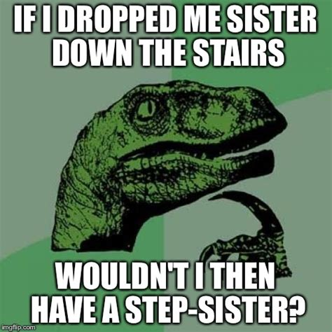 Funny Sister Memes - 20 totally funny sister memes we can all relate to