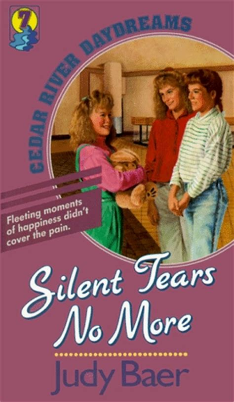 silent tears books silent tears no more cedar river daydreams 7 by judy