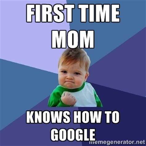 First Meme - first time mom memes image memes at relatably com