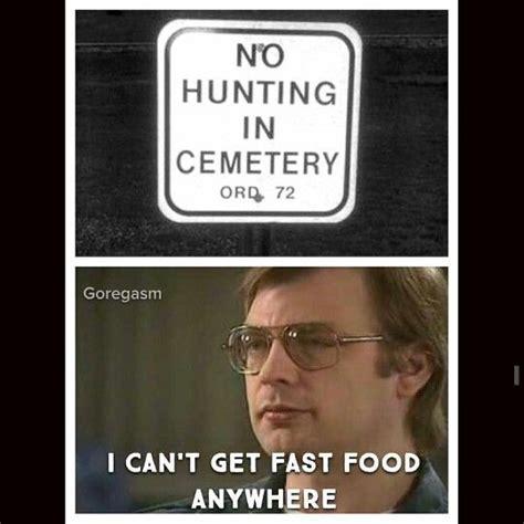 Jeffrey Dahmer Memes - 17 best images about die laughing sick serial killer jokes on pinterest jokes morbid humor