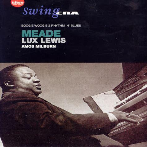 characteristics of swing music swing era meade lux lewis amos milburn boogie woogie