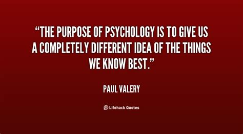 the psychology of finding purpose essential lessons on finding your living with purpose and doing work you books paul valery psychology quotes quotesgram