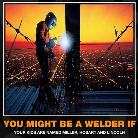 Welding Meme - 39 best welding meme images on pinterest welding funny