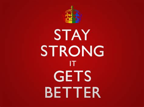 it gets better stay strong it gets better desktop by kingpin1055 on