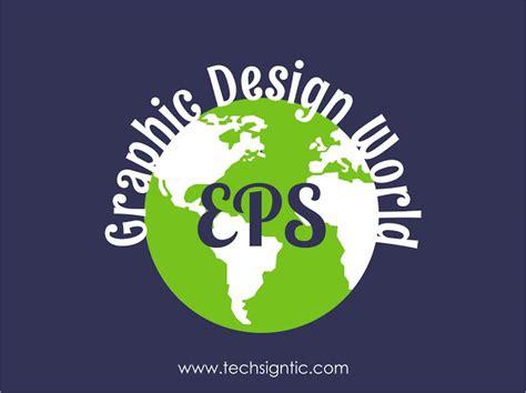 desain grafis yang ada pada saat ini file eps dalam dunia desain grafis techsigntic
