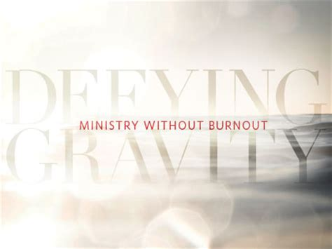 what makes a the defying ministry of jesus books defying gravity ministry without burnout