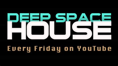 space house music deep space house show 051 deep electronic music mix 2013 youtube
