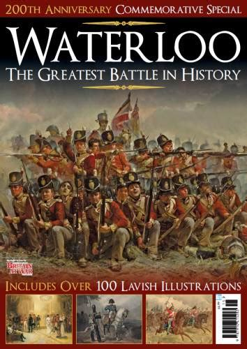 0007539401 waterloo the history of waterloo the greatest battle in history britain at war