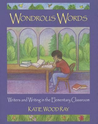 two journeys to one wondrous books wondrous words writers and writing in the elementary